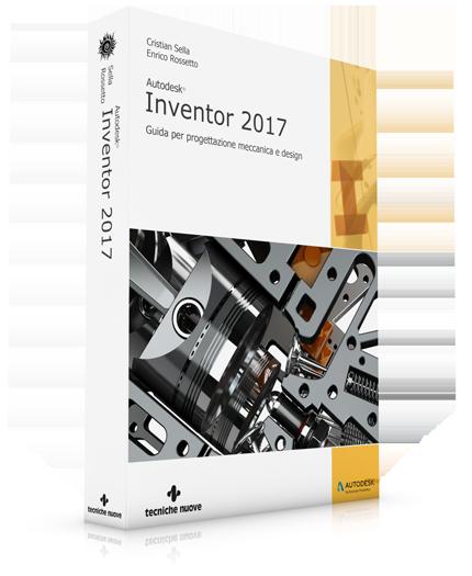 Autodesk inventor 2017 guida per progettazione meccanica for Programmi di design