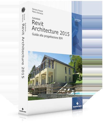 Revit architecture 2015 guida alla progettazione bim for Programmi di progettazione